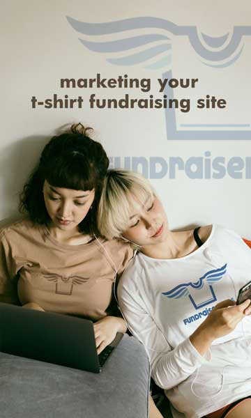 Marketing Your T Shirt Fundraising Site!
